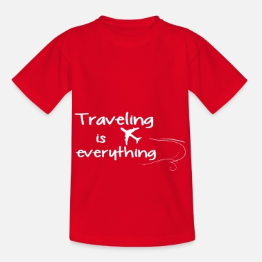 Traveling is everything W - Kids' T-Shirt