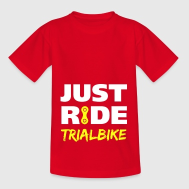 Just ride Trialbike Geschenk - Kinder T-Shirt