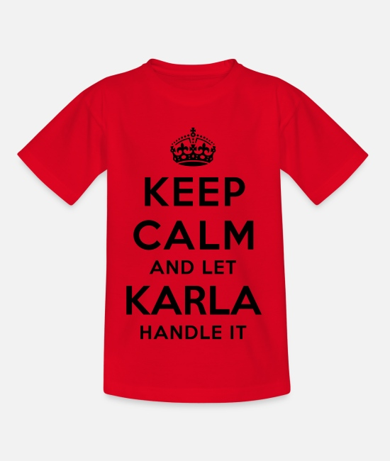 Calm T-Shirts - keep calm and let karla handle it - Kids' T-Shirt red