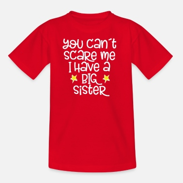 Call you can´t scrare me - big sister - Kinder T-Shirt