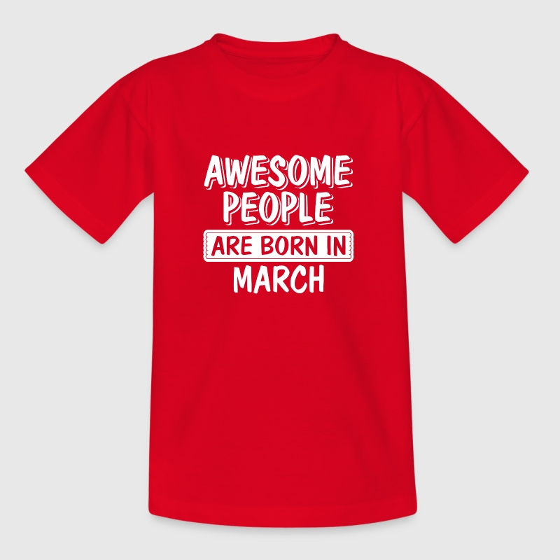Great people are born in March - Kids' T-Shirt