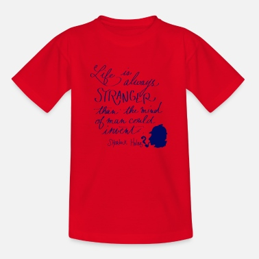 Mind Life is always stranger - T-shirt Enfant