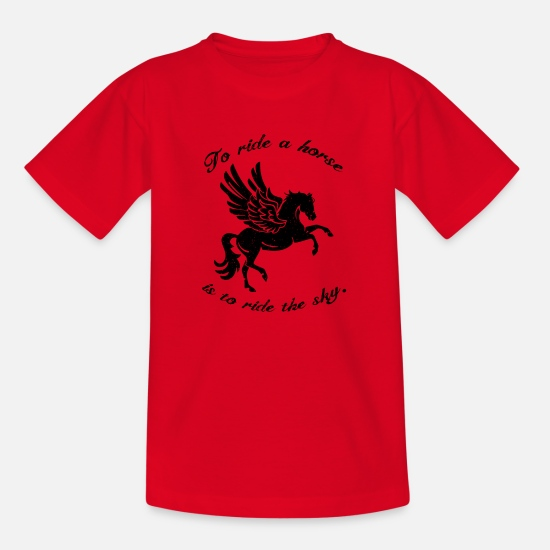 Gift Idea T-Shirts - To ride a horse is to ride the sky - Kids' T-Shirt red