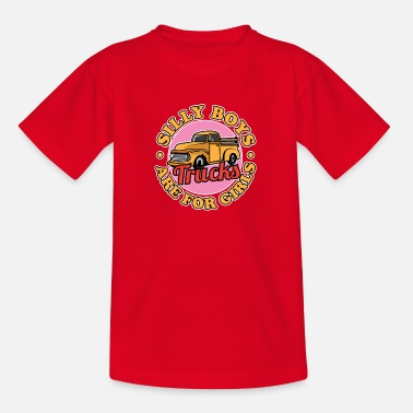 Graduation Silly Boys Trucks Are For Girls Funny Graphic - Kids' T-Shirt