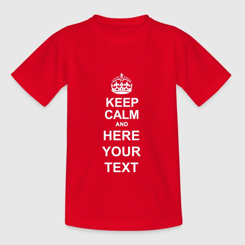 Keep Calm and - Camiseta niño