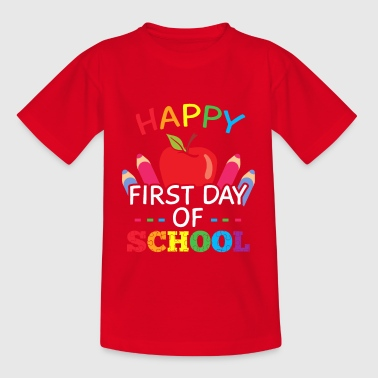 Happy First Day of School - Kids' T-Shirt