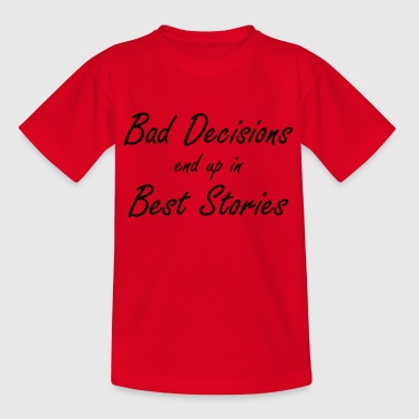 Best Decisions Best Sories Class Reunion - Kids' T-Shirt
