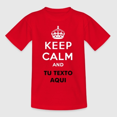 Keep calm and... (su text) - Camiseta niño