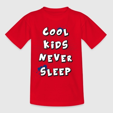 cool kids never sleep saying children cheeky stain LO - Kids' T-Shirt