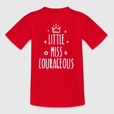 Little miss Courageous - Kids' T-Shirt