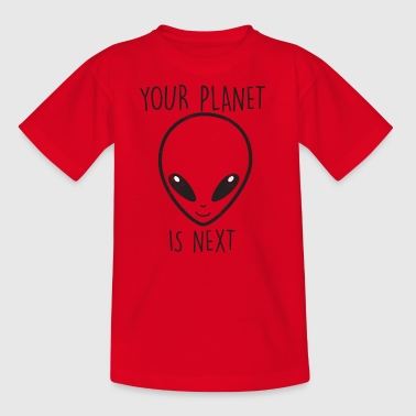 Alien / Zone 51 / UFO: Your Planet Is Next - T-shirt Enfant