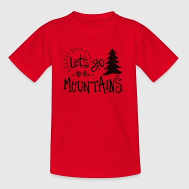 lets go to the mountains - Kids' T-Shirt