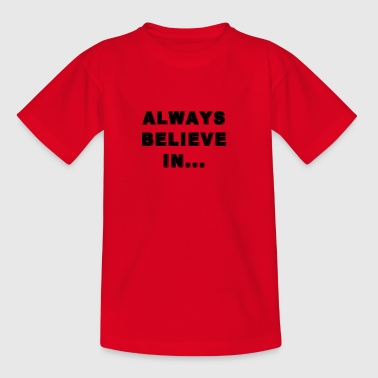 BLACK REFLET ALWAYS BELIEVE IN... - T-shirt Enfant