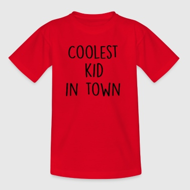 Coolest Kid in Town - Kids' T-Shirt