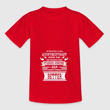 Acupuncturist Bro Acupuncture Brother - Kids' T-Shirt