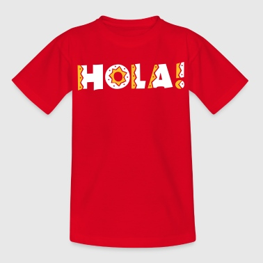 HOLA! simple Mexican Mexico  greeting hello - Kids' T-Shirt