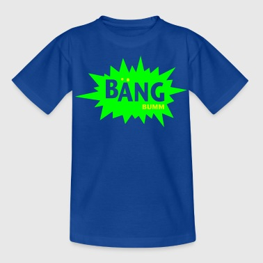 bäng-bumm - Teenager T-Shirt