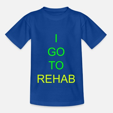 I go to Rehab - Teenager-T-shirt