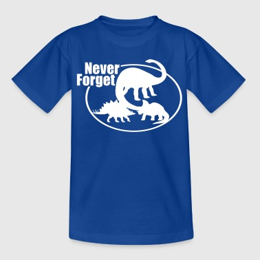 Never Forget Dinosaur - Teenager T-Shirt