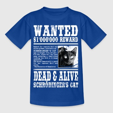 schrödinger's cat wanted white - Teenage T-shirt