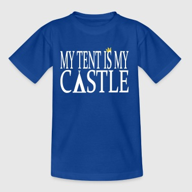 Is My Castle MyTent Is My Castle - Teenager T-Shirt