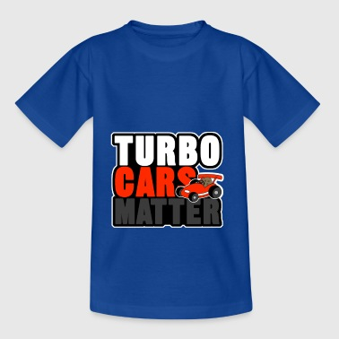TURBO CARS MATTER - Teenage T-Shirt
