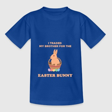 I TRADED MY BROTHERS FOR THE EASTER BUNNY - Teenage T-Shirt