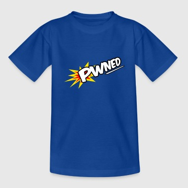 Pwned ! - Teenager T-Shirt