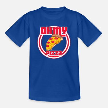 Pizza Oh ma pizza - T-shirt Ado