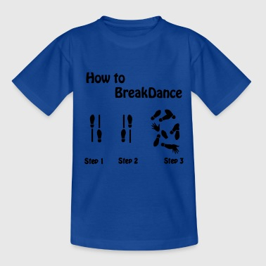How to Breakdance - Teenager T-Shirt