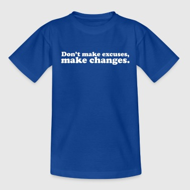 don't make excuses make changes - T-skjorte for tenåringer