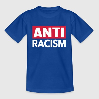 Anti Racisme - Anti Racisme Shirt - Teenager T-shirt