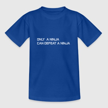 only a ninja ... - Teenage T-Shirt