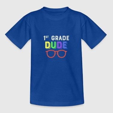 Dude Kinder 1st grade Dude - Teenager T-Shirt