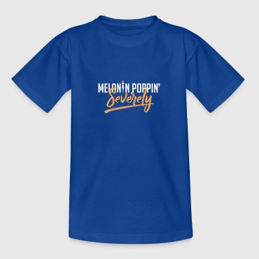 Melanin Poppin' Severely - Teenage T-Shirt