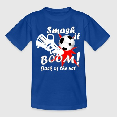 Smash it Boom back of the net - Teenage T-shirt