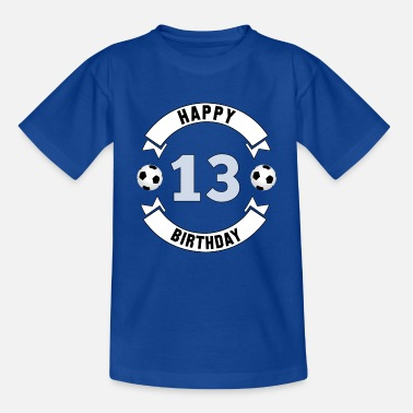 Birthday 13th Birthday / 13th Anniversaire / 13th birthday - Teenage T-Shirt