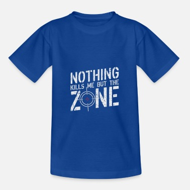 Kill Zone Nothing kills me but the Zone Battle Royale Gamer - Teenage T-Shirt
