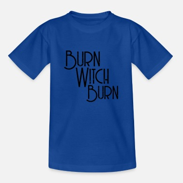 BURN WITCH BURN WITCHCRAFT TUMBLER SHIRT - T-shirt teenager