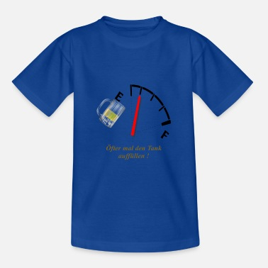 Fill Up Oefter fill up the tank - Teenage T-Shirt