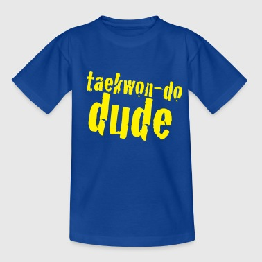 TaeKwon-Do Dude - Teenage T-shirt
