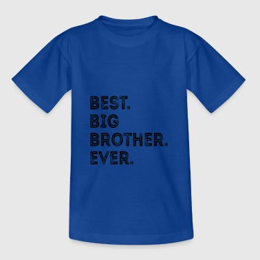 BEST BIG BROTHER ooit Beste Grote Broer - Teenager T-shirt