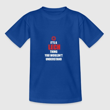Gift it sa thing birthday understand LECH - Teenage T-shirt