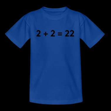 Literal calculation 2 + 2 = 22 - Teenage T-shirt