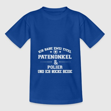 GIFT HAVE TITLE PATENONKEL POLISHER - Teenage T-shirt