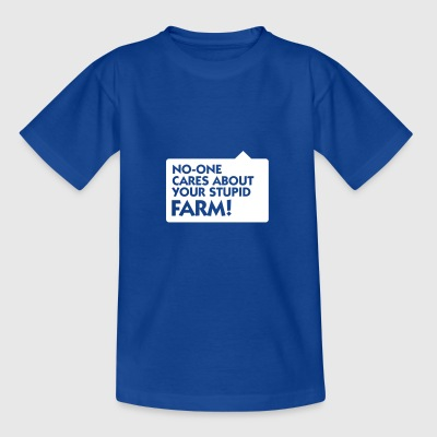 Nobody Cares About Your Farm! - Teenage T-shirt