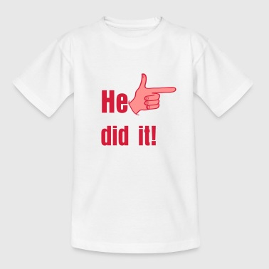 He did it! - Teenage T-shirt