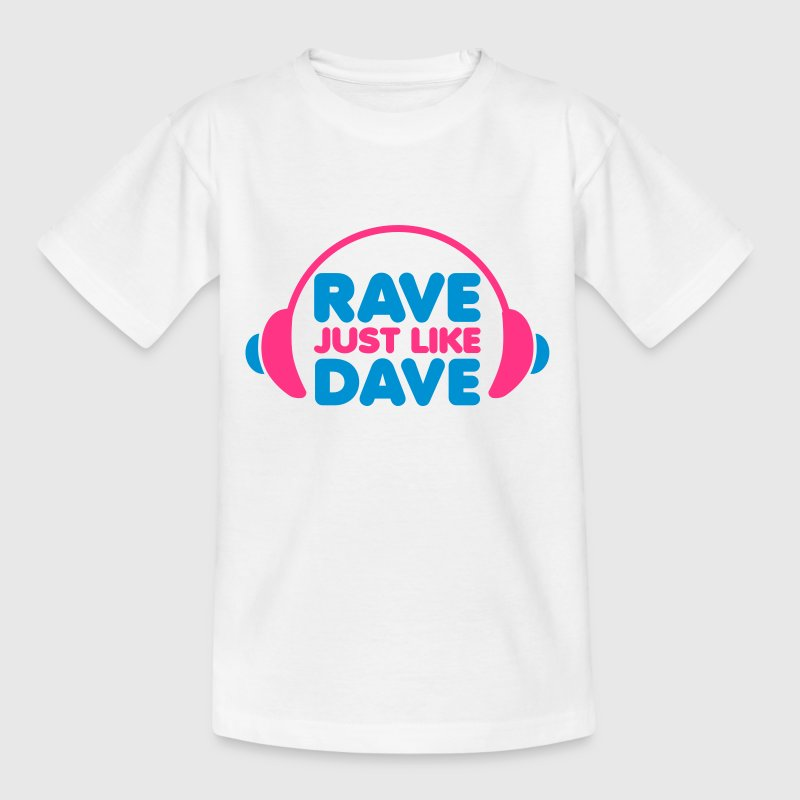Rave Just Like Dave - Teenage T-shirt