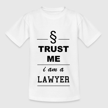 Trust me I´m a Lawyer 1c - Teenager T-Shirt