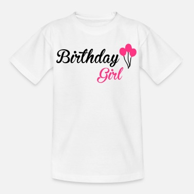 Happy Birthday Birthday Girl - Teenage T-Shirt